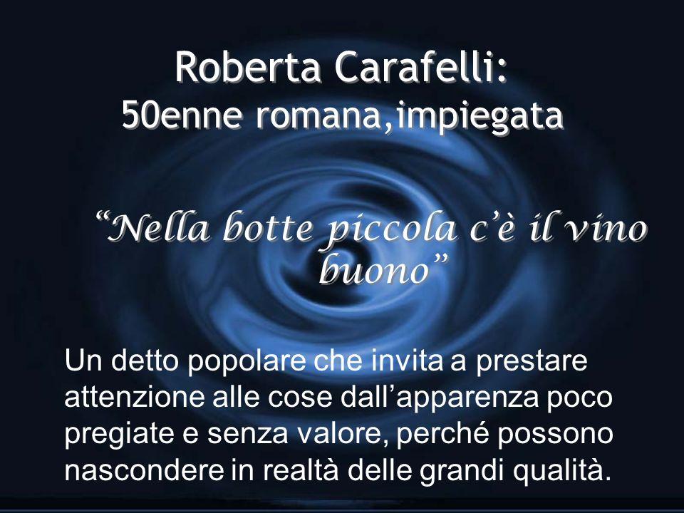 Roberta Carafelli: 50enne romana,impiegata