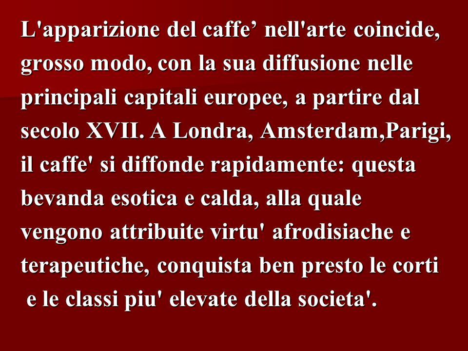 L apparizione del caffe' nell arte coincide,