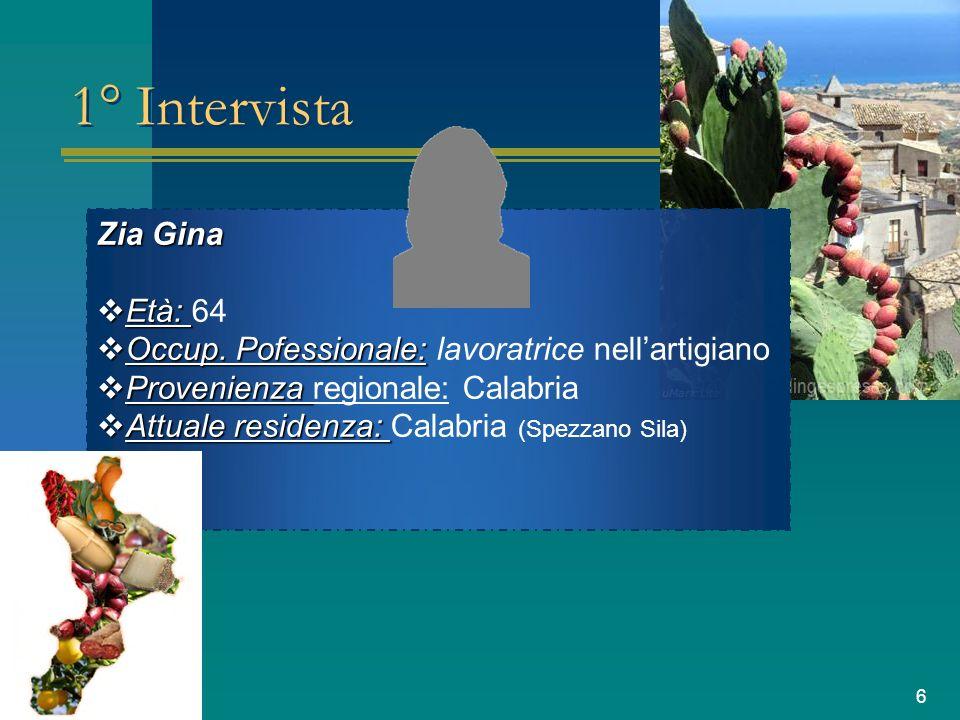 1° Intervista Zia Gina Età: 64