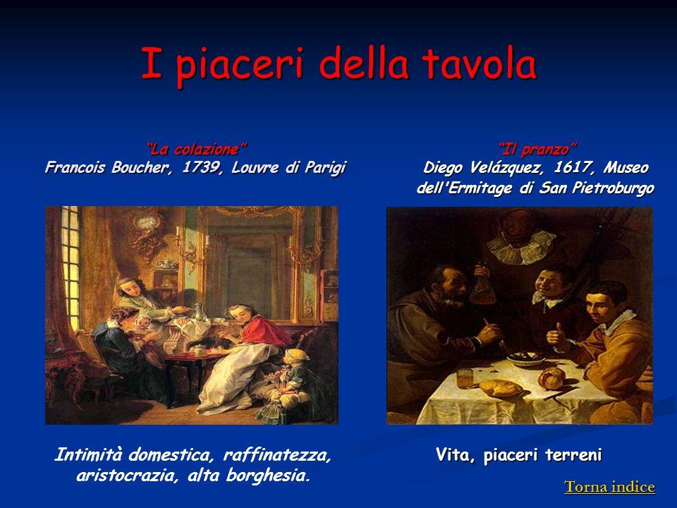 I piaceri della tavola La colazione Francois Boucher, 1739, Louvre di Parigi. Il pranzo