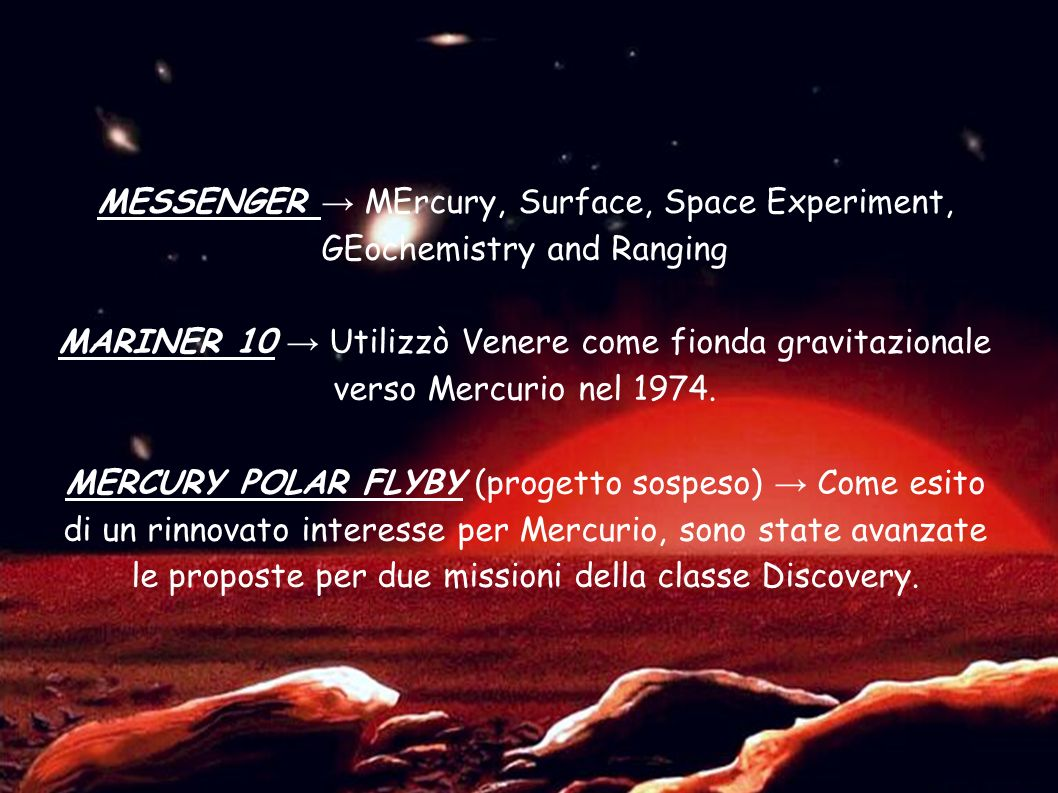MESSENGER → MErcury, Surface, Space Experiment, GEochemistry and Ranging