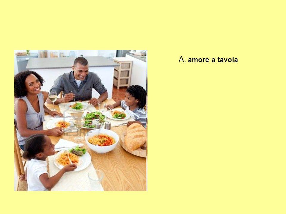 A: amore a tavola