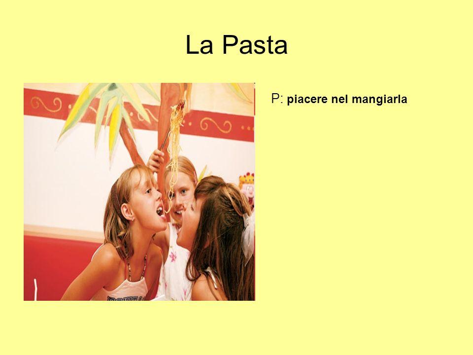 La Pasta P: piacere nel mangiarla