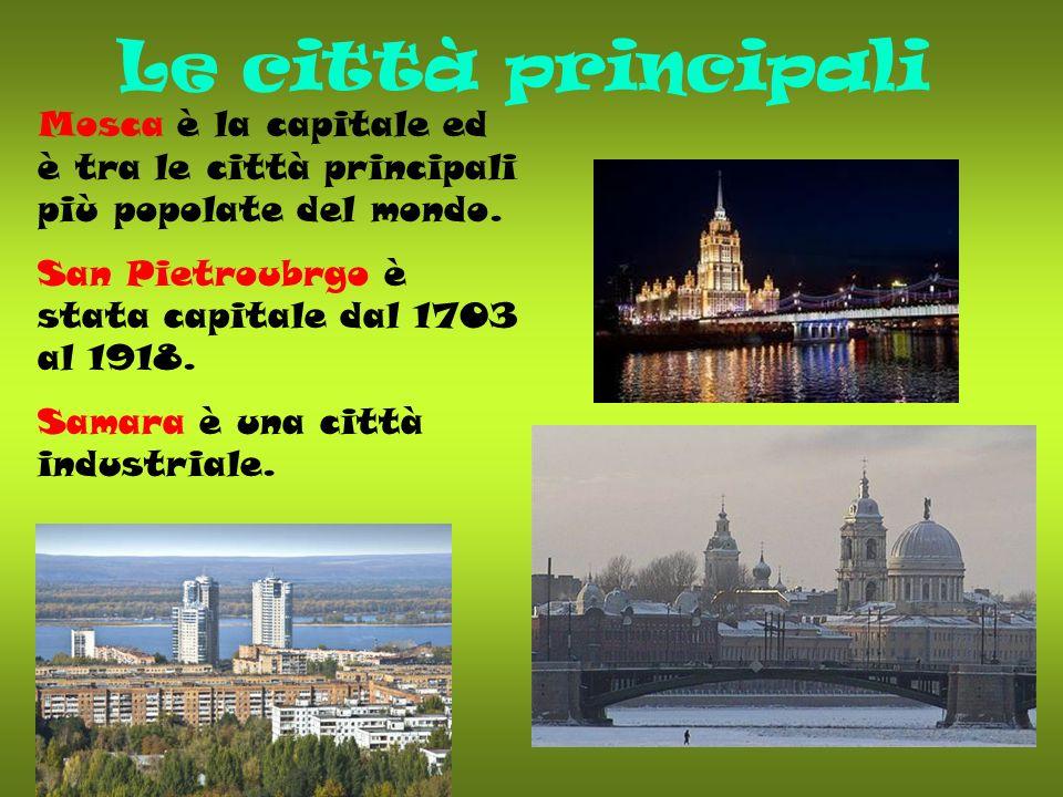 Le città principali Mosca è la capitale ed è tra le città principali più popolate del mondo. San Pietroubrgo è stata capitale dal 1703 al 1918.