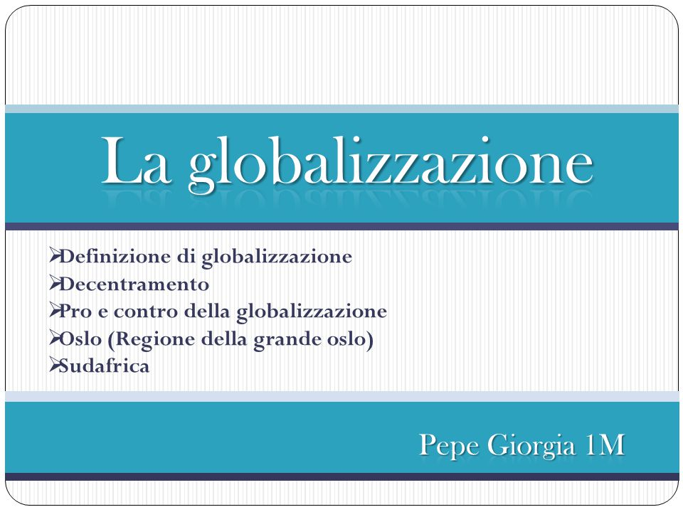 La globalizzazione Pepe Giorgia 1M Definizione di globalizzazione