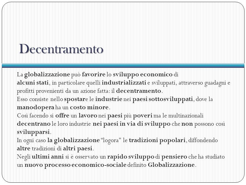 Decentramento La globalizzazione può favorire lo sviluppo economico di