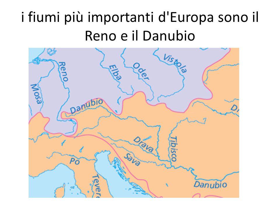 i fiumi più importanti d Europa sono il Reno e il Danubio