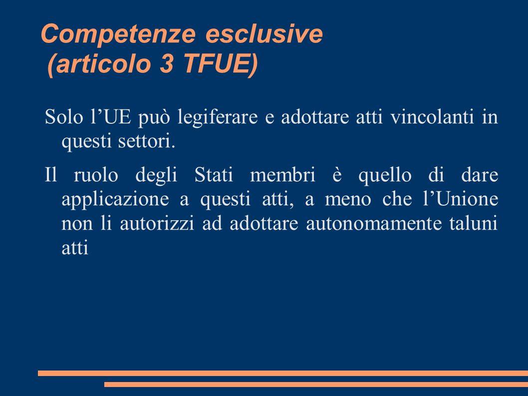 Competenze esclusive (articolo 3 TFUE)