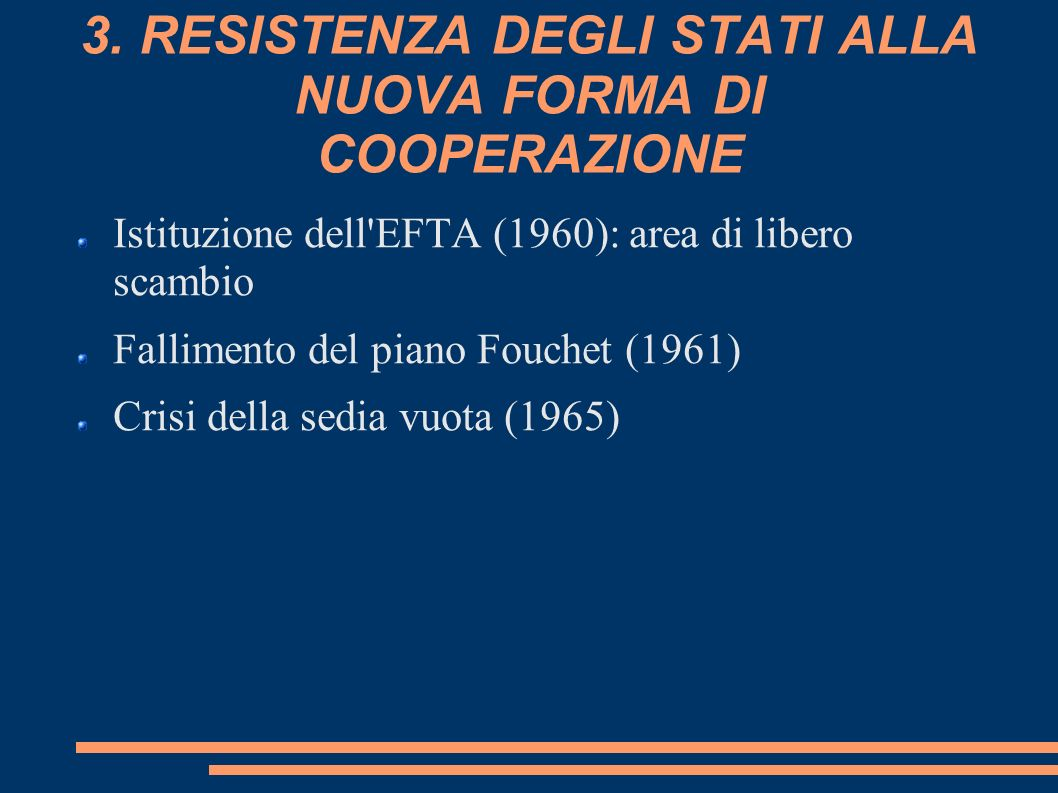 3. RESISTENZA DEGLI STATI ALLA NUOVA FORMA DI COOPERAZIONE