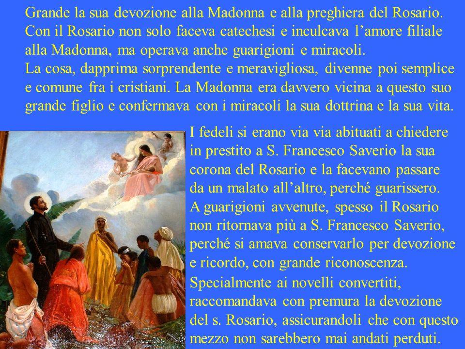 Grande la sua devozione alla Madonna e alla preghiera del Rosario.