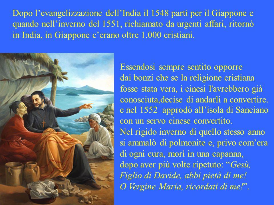 Dopo l'evangelizzazione dell'India il 1548 partì per il Giappone e
