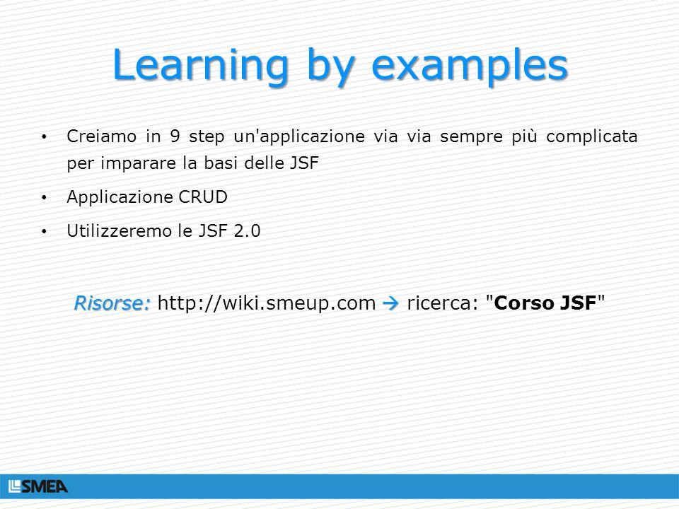 Risorse: http://wiki.smeup.com  ricerca: Corso JSF