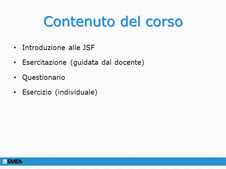 Contenuto del corso Introduzione alle JSF