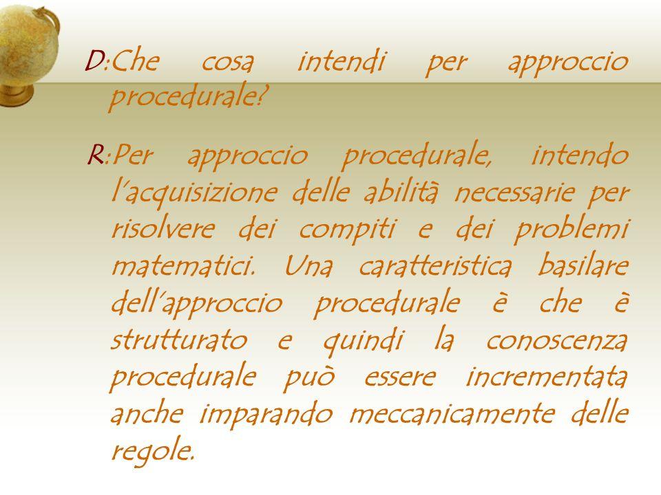 D:Che cosa intendi per approccio procedurale