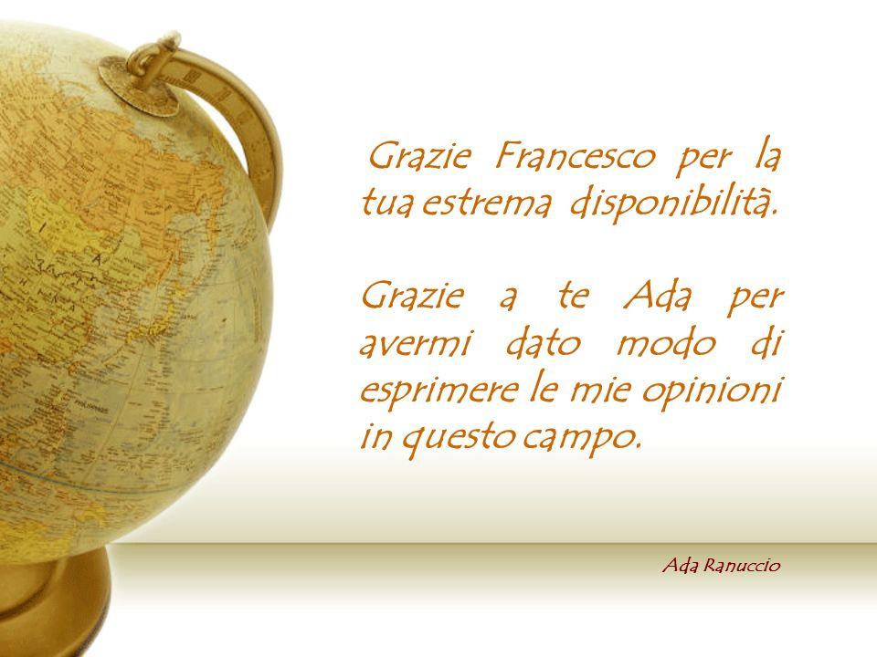 Grazie Francesco per la tua estrema disponibilità.