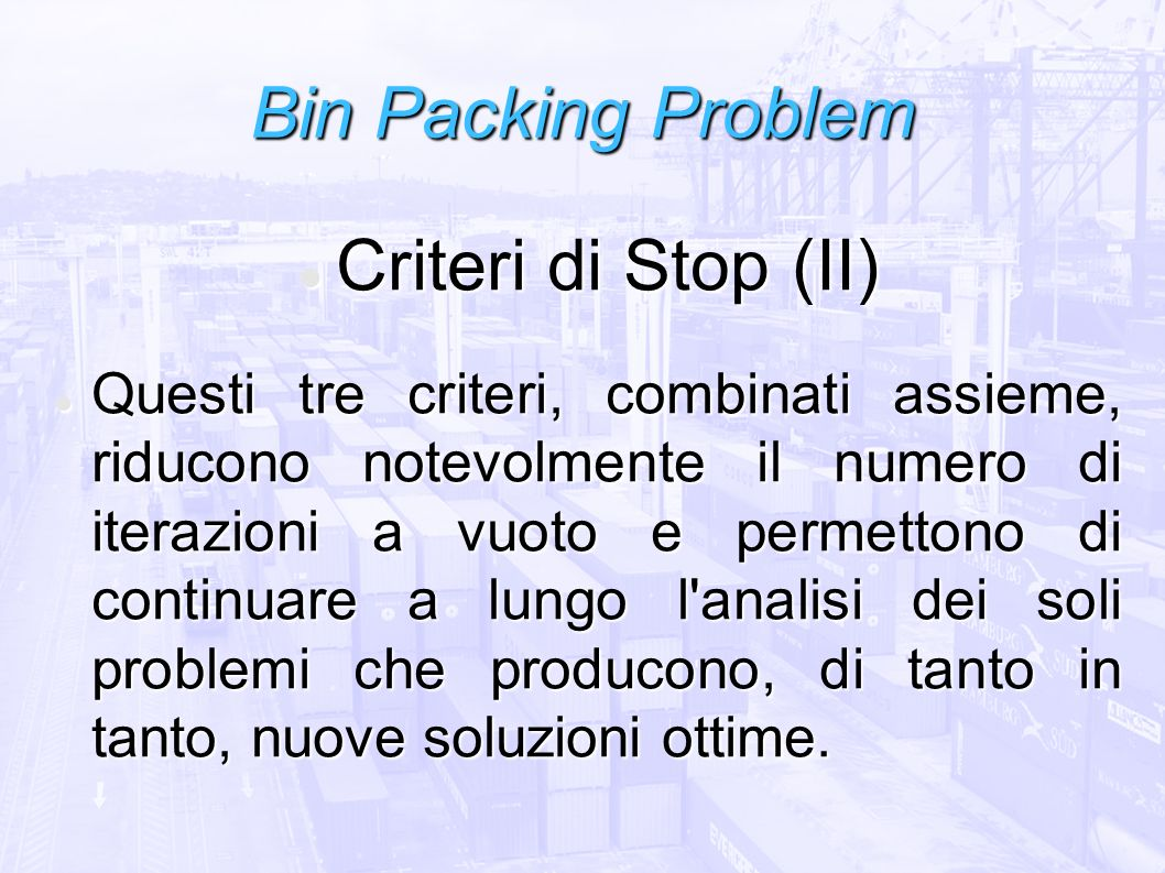 Bin Packing Problem Criteri di Stop (II)