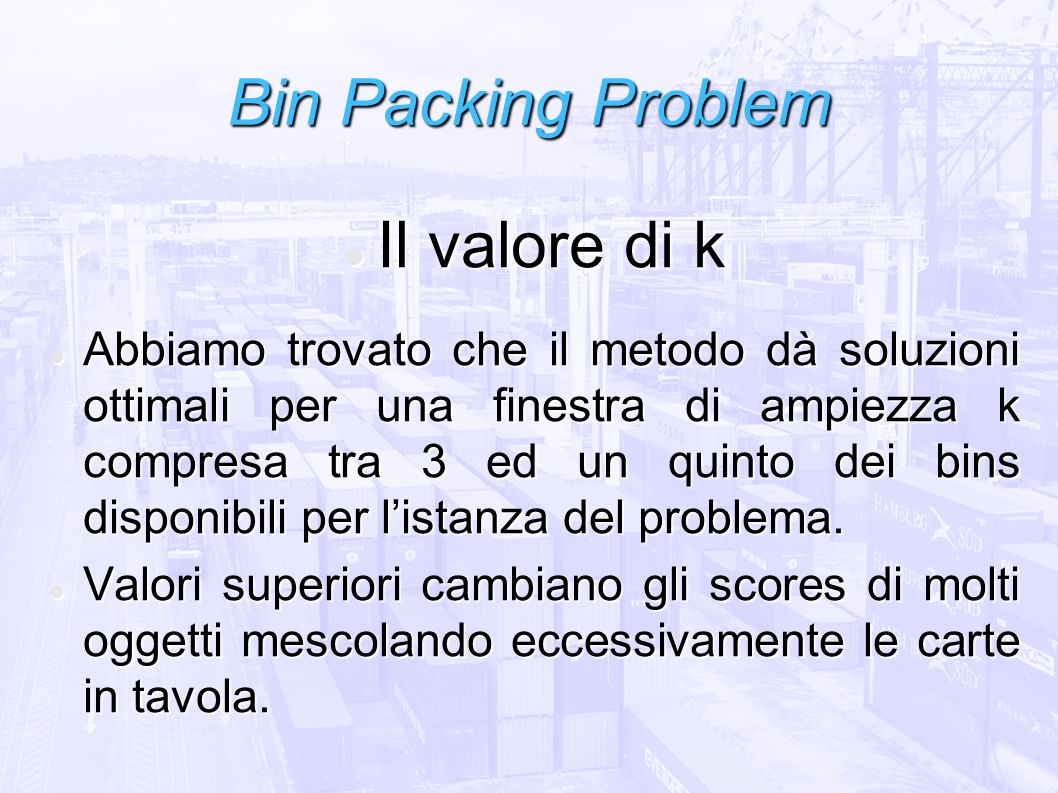 Bin Packing Problem Il valore di k