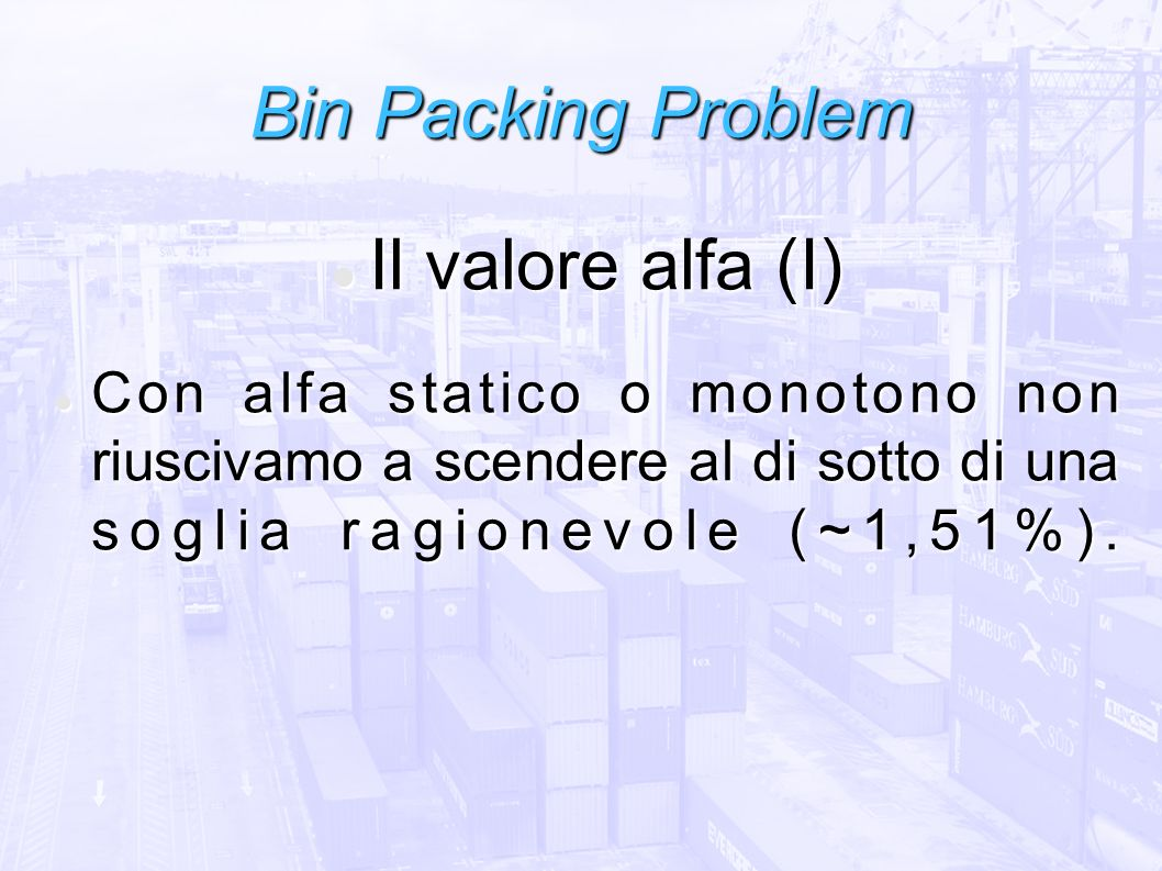 Bin Packing Problem Il valore alfa (I)