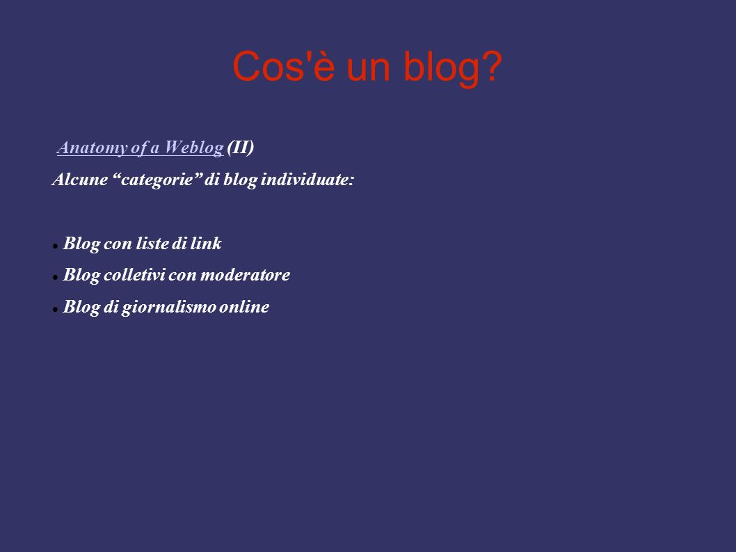 Cos è un blog Anatomy of a Weblog (II)