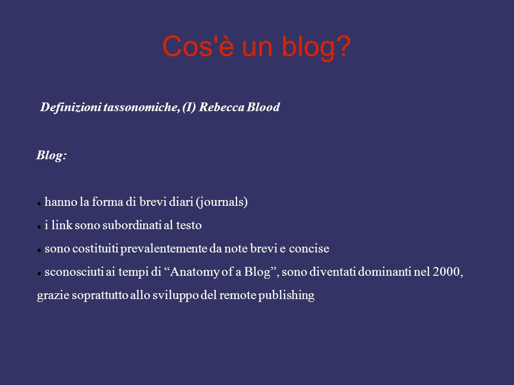 Cos è un blog Definizioni tassonomiche, (I) Rebecca Blood Blog:
