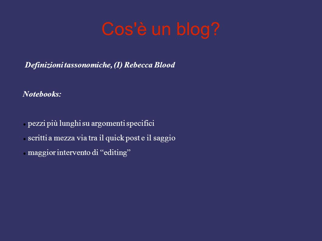Cos è un blog Definizioni tassonomiche, (I) Rebecca Blood Notebooks: