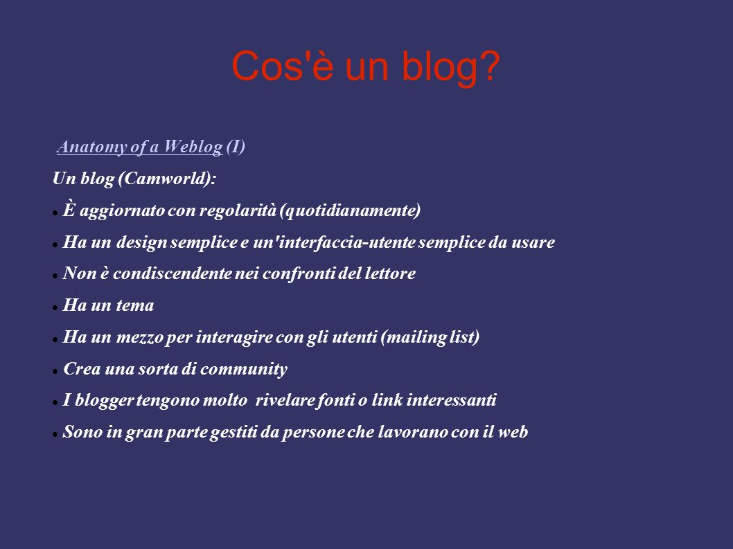 Cos è un blog Anatomy of a Weblog (I) Un blog (Camworld):
