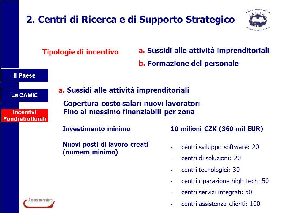 2. Centri di Ricerca e di Supporto Strategico
