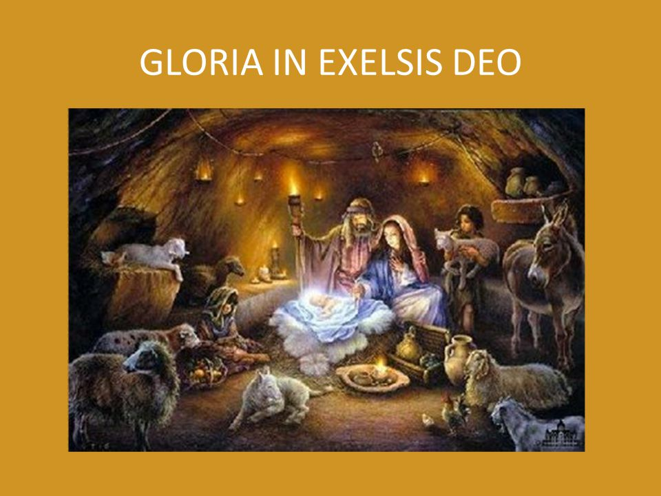 GLORIA IN EXELSIS DEO