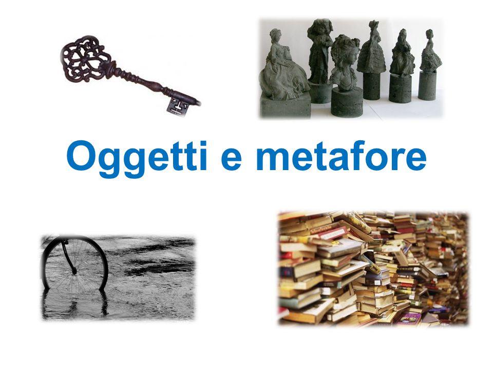 Oggetti e metafore