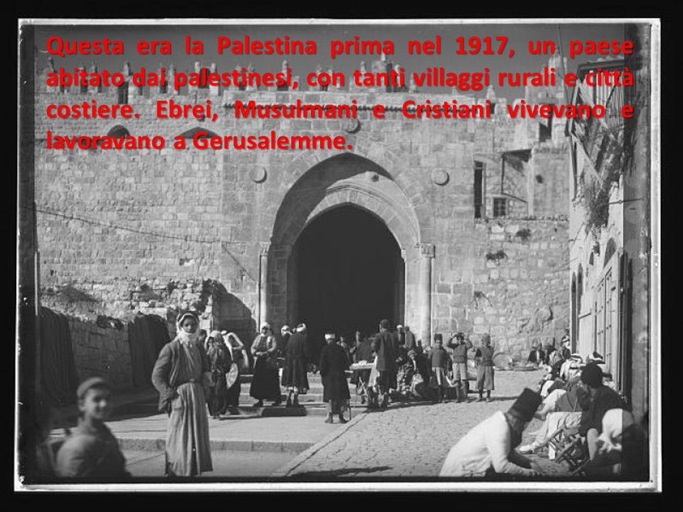 Questa era la Palestina prima nel 1917, un paese abitato dai palestinesi, con tanti villaggi rurali e città costiere.