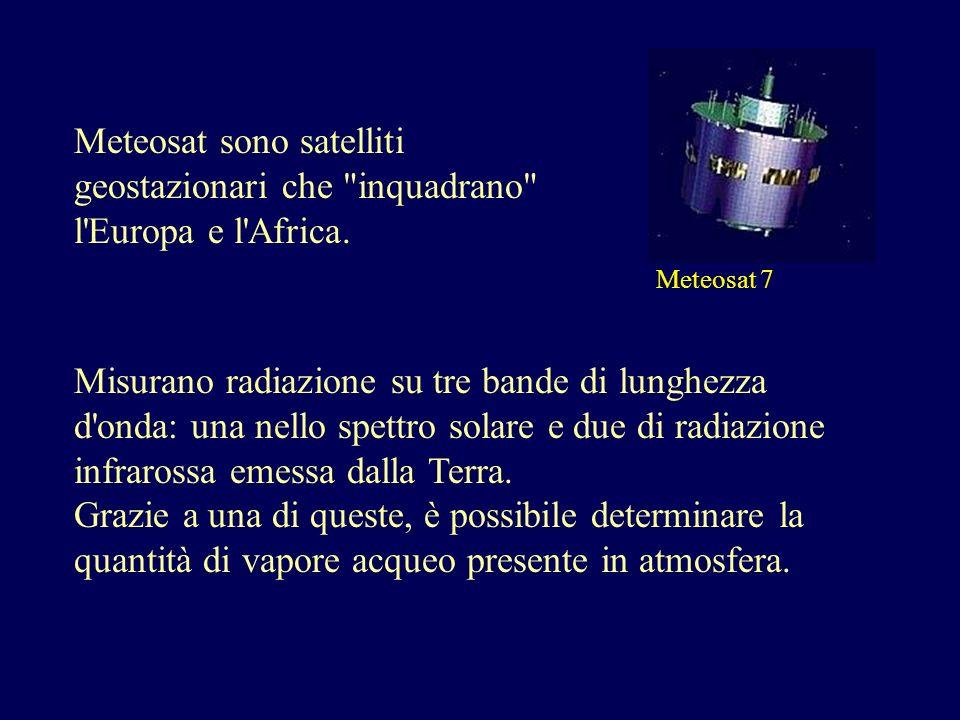 Meteosat sono satelliti geostazionari che inquadrano l Europa e l Africa.