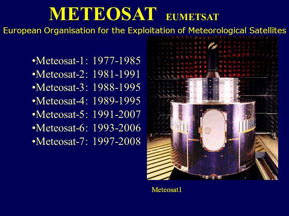 METEOSAT EUMETSAT Meteosat-1: 1977-1985 Meteosat-2: 1981-1991