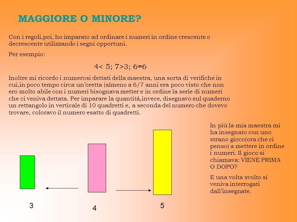 MAGGIORE O MINORE 4< 5; 7>3; 6=6 3 5 4