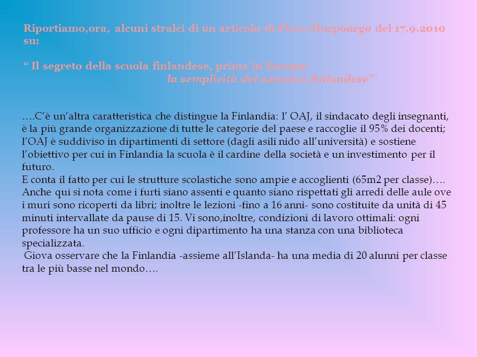 Riportiamo,ora, alcuni stralci di un articolo di Piero Morpourgo del 17.9.2010 su: