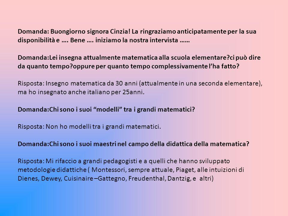 Domanda: Buongiorno signora Cinzia