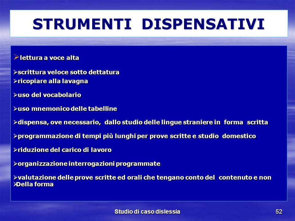 STRUMENTI DISPENSATIVI Studio di caso dislessia