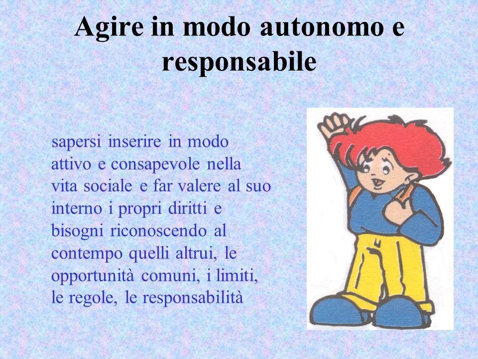 Agire in modo autonomo e responsabile