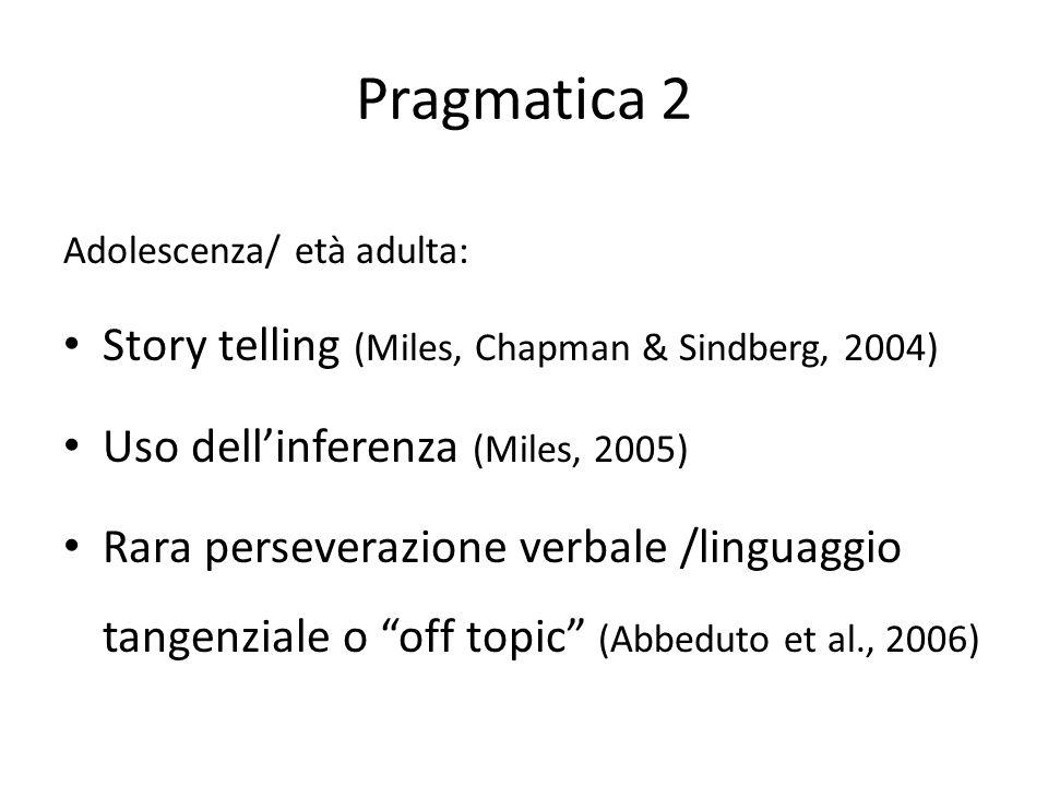 Pragmatica 2 Story telling (Miles, Chapman & Sindberg, 2004)