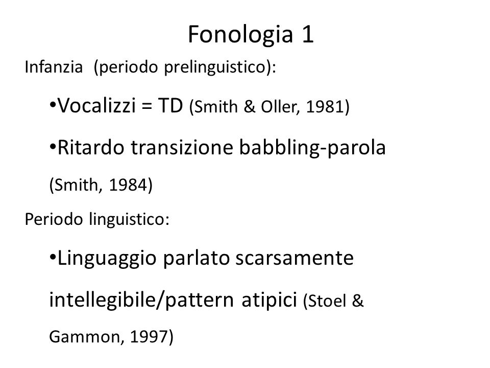 Fonologia 1 Vocalizzi = TD (Smith & Oller, 1981)