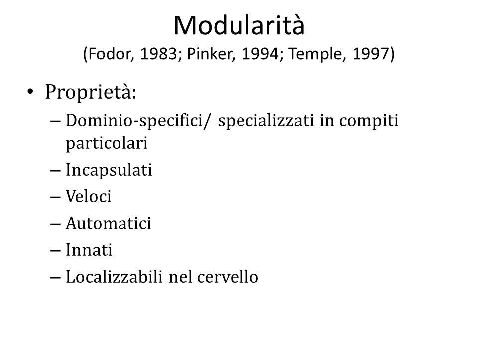 Modularità (Fodor, 1983; Pinker, 1994; Temple, 1997)