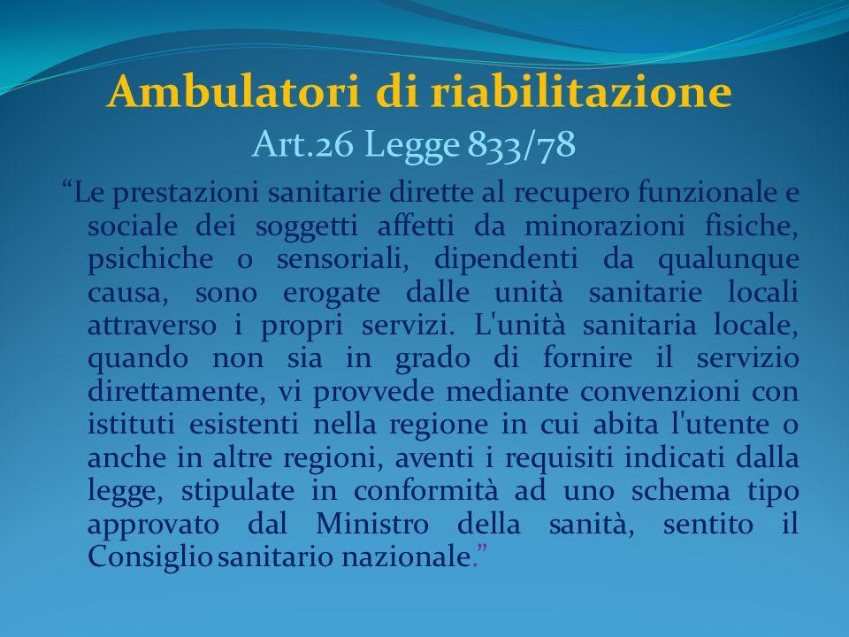 Ambulatori di riabilitazione Art.26 Legge 833/78