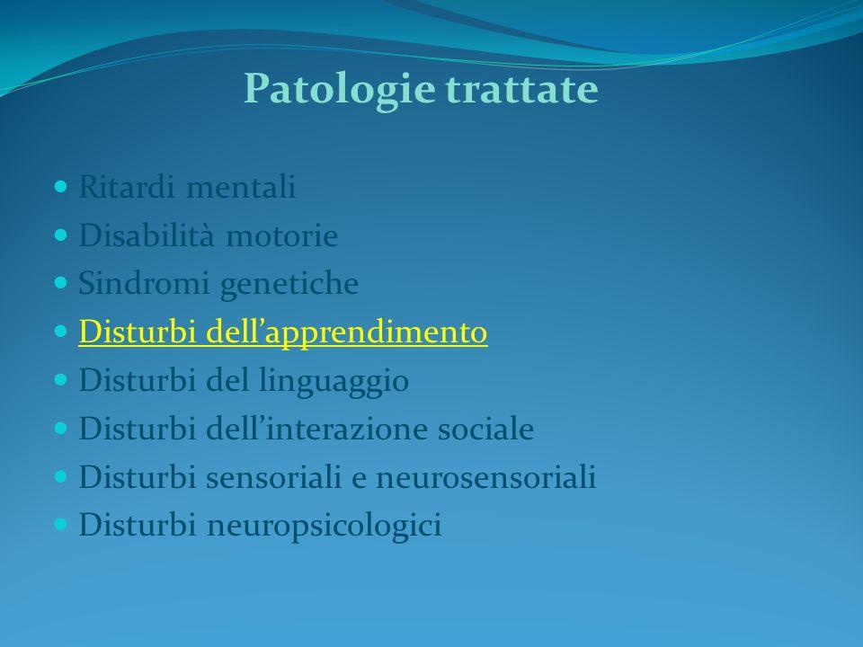 Patologie trattate Ritardi mentali Disabilità motorie