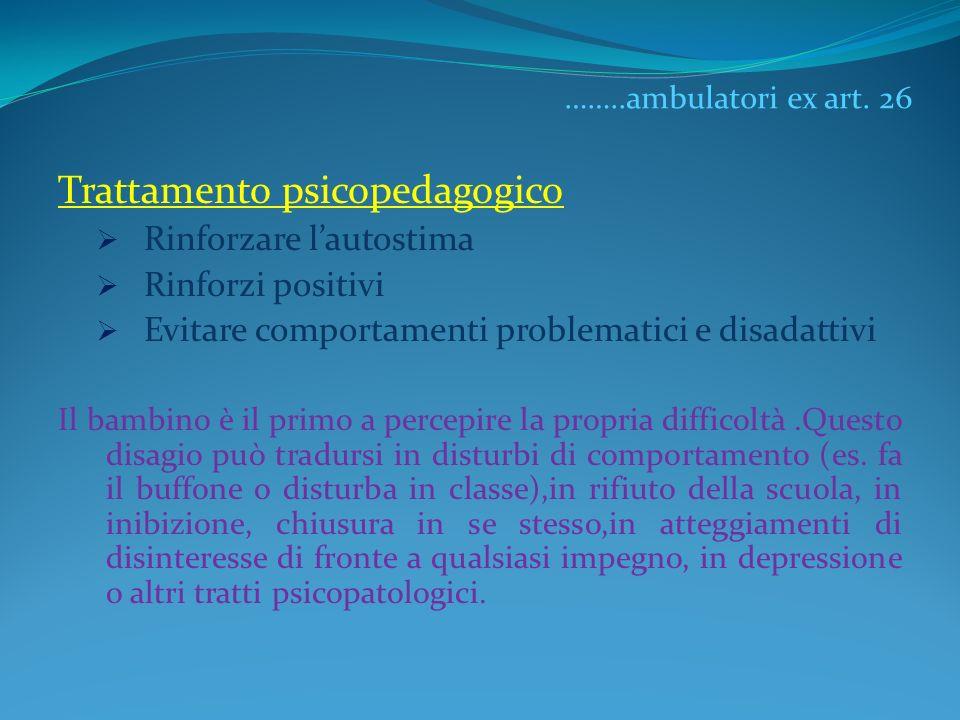 ……..ambulatori ex art. 26 Trattamento psicopedagogico