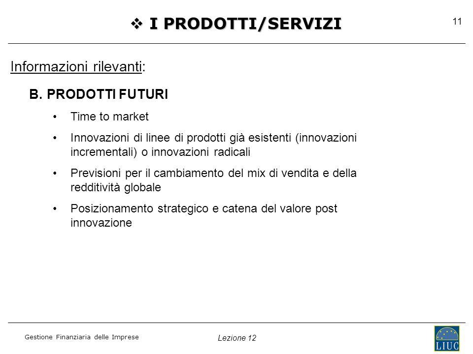 I PRODOTTI/SERVIZI Informazioni rilevanti: PRODOTTI FUTURI