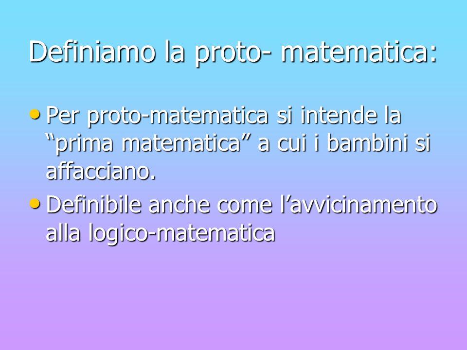 Definiamo la proto- matematica: