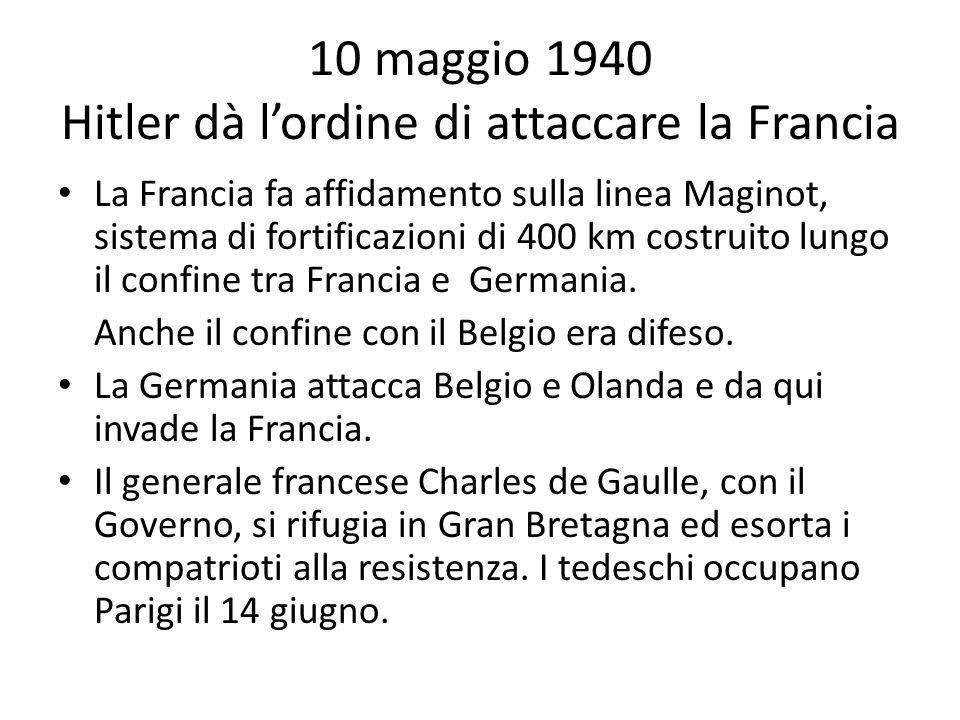 10 maggio 1940 Hitler dà l'ordine di attaccare la Francia