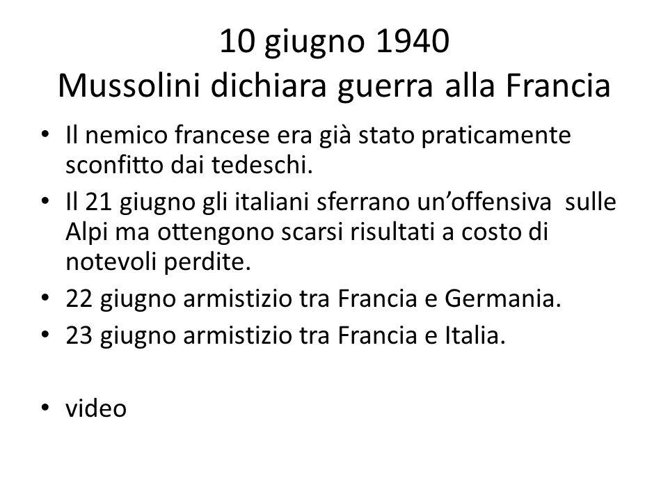 10 giugno 1940 Mussolini dichiara guerra alla Francia