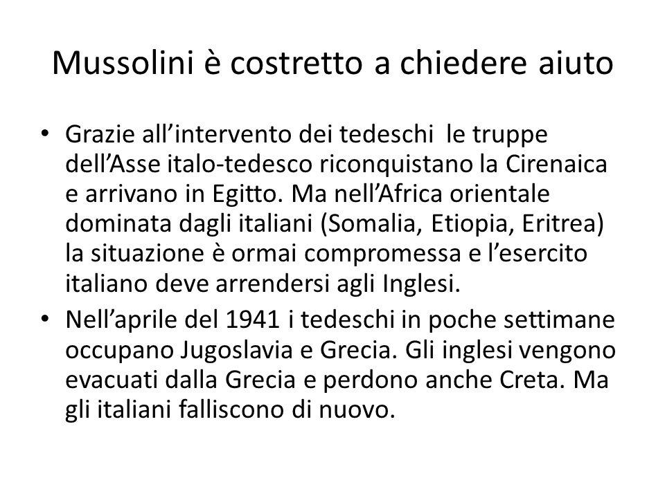 Mussolini è costretto a chiedere aiuto