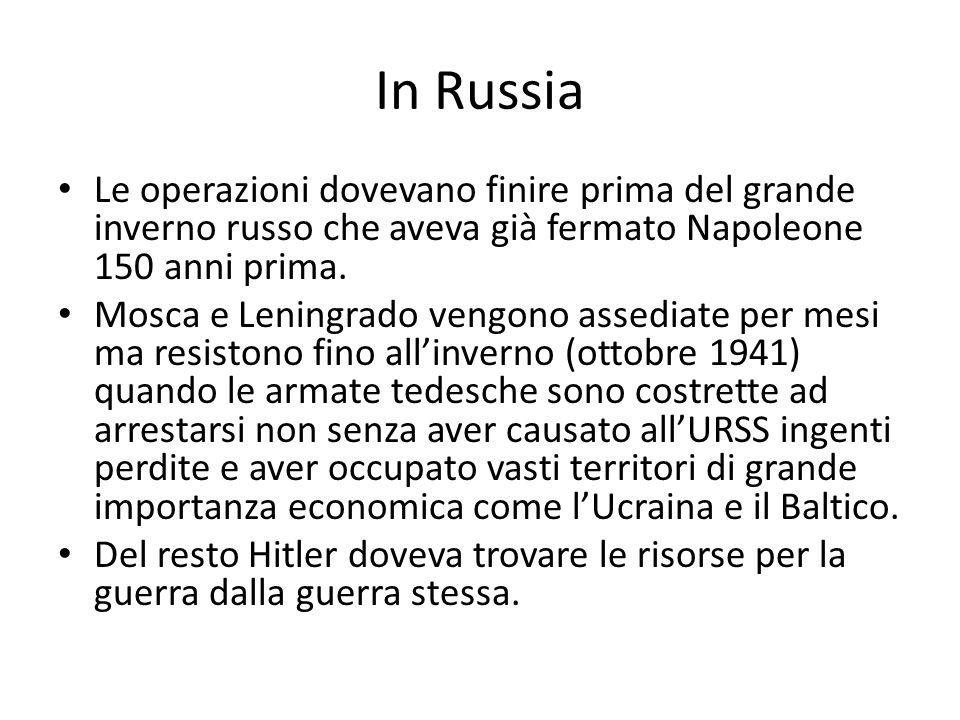 In Russia Le operazioni dovevano finire prima del grande inverno russo che aveva già fermato Napoleone 150 anni prima.