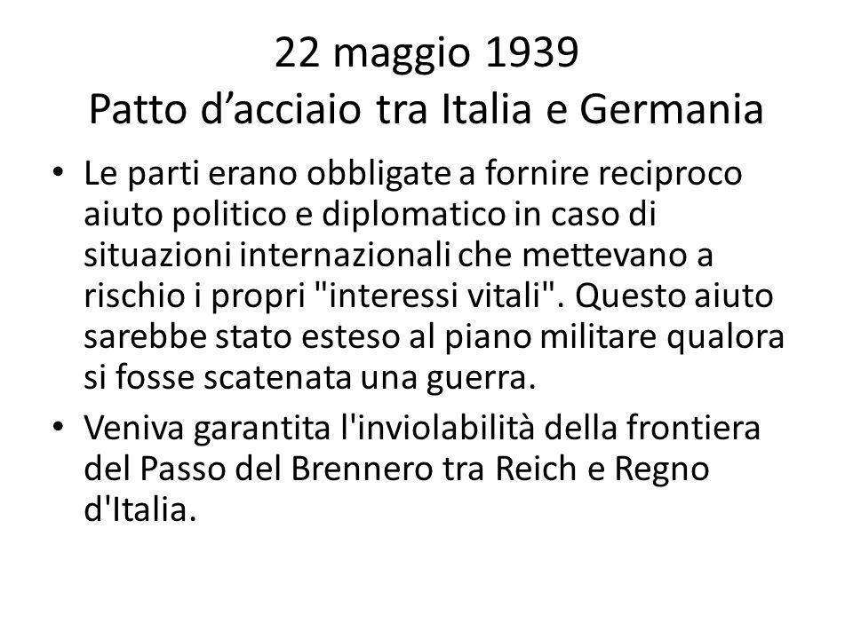 22 maggio 1939 Patto d'acciaio tra Italia e Germania